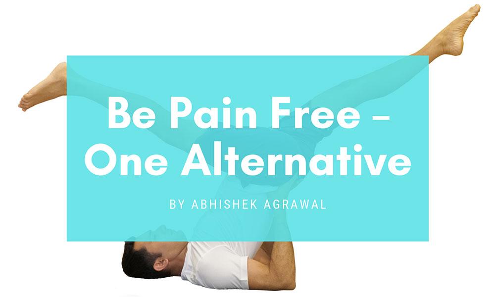 Be Pain Free - One Alternative