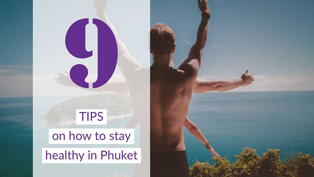 Tips on How to Stay Healthy in Phuket