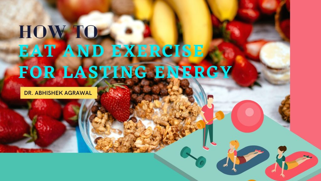 Eat and Exercise for Lasting Energy