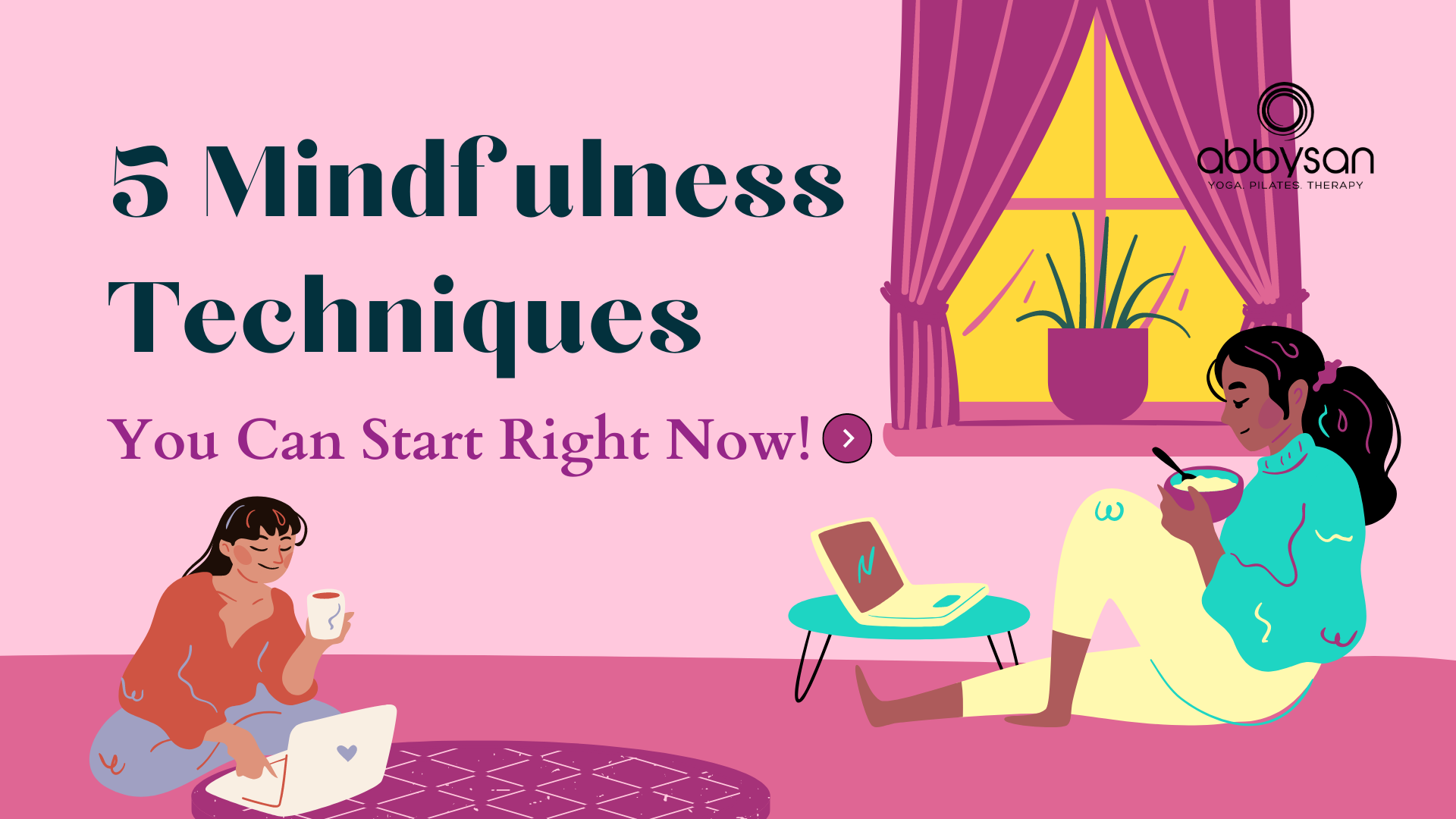 5 Mindfulness Techniques You Can Start Right Now!