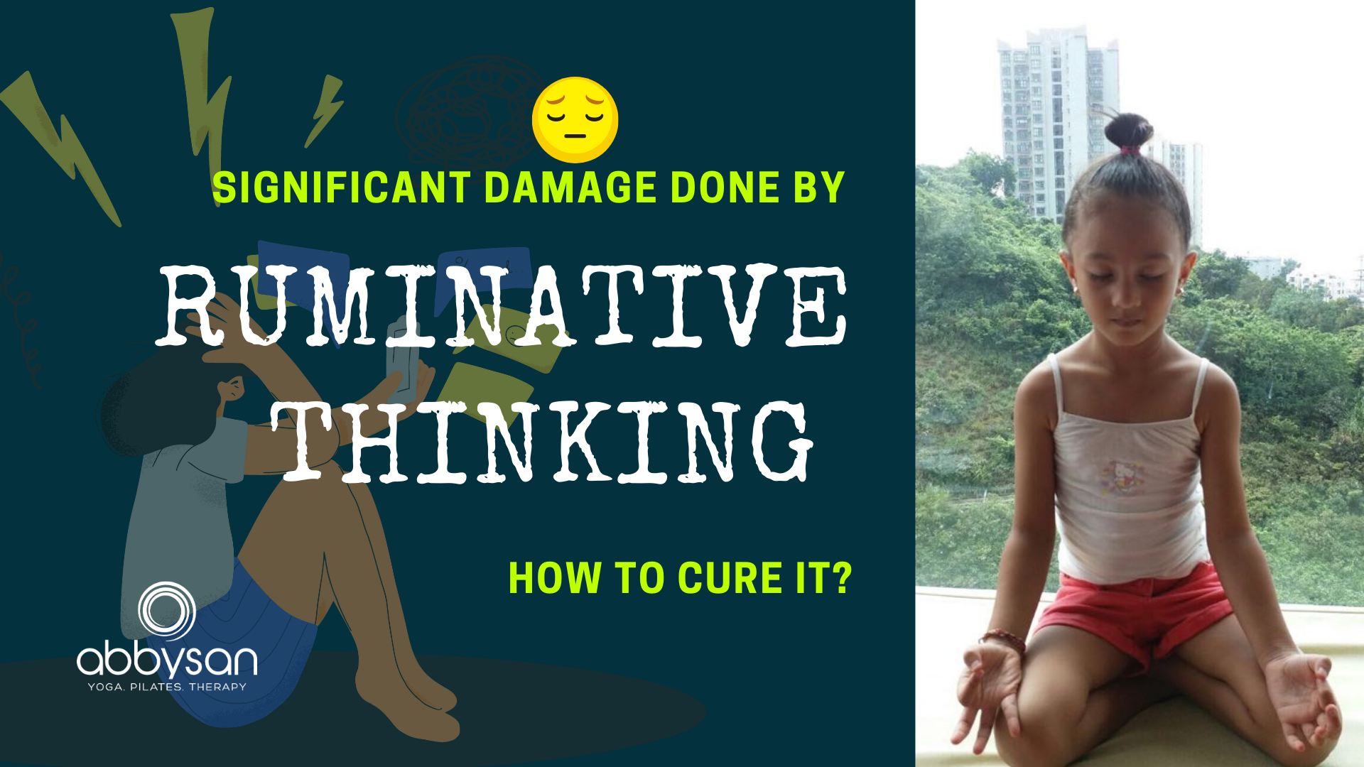 Significant Damage Done By Ruminative Thinking And How To Cure It